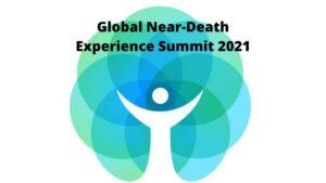 The Global Near-Death Experience Summit 2021